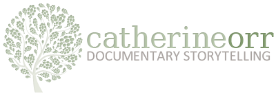 Catherine Orr Documentary Storytelling